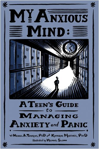 My Anxious Mind A Teen's Guide to Managing Anxiety and Panic  2009 9781433804502 Front Cover