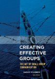 Creating Effective Groups The Art of Small Group Communication 3rd 2013 edition cover
