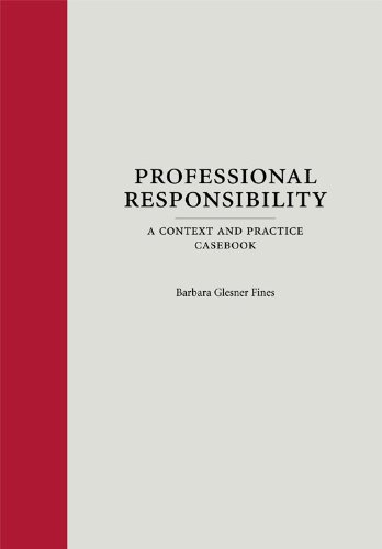 Professional Responsibility A Context and Practice Casebook  2012 edition cover