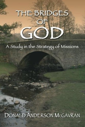 Bridges of God A Study in the Strategy of Missions N/A edition cover