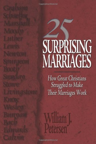 25 Surprising Marriages : How Great Christians Struggled to Make Their Marriages Work N/A 9781601261502 Front Cover