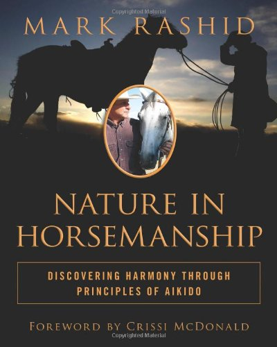 Nature in Horsemanship Discovering Harmony Through Principles of Aikido  2011 edition cover