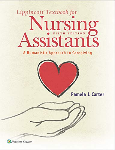 Lippincott Textbook for Nursing Assistants A Humanistic Approach to Caregiving 5th 2020 (Revised) 9781975108502 Front Cover