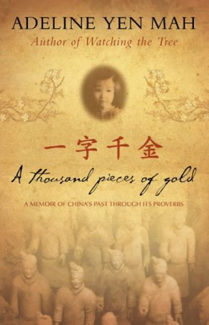 Thousand Pieces of Gold, A: A Memoir of China's Past Through Its Proverbs N/A edition cover