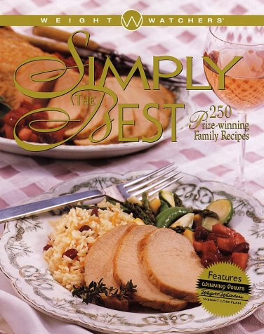Simply the Best 250 Prize-Winning Family Recipes  1999 9780028633503 Front Cover