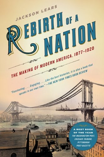 Rebirth of a Nation The Making of Modern America, 1877-1920 N/A edition cover
