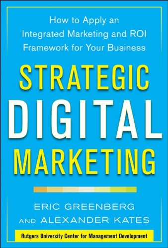 Strategic Digital Marketing How to Apply an Integrated Marketing and Roi Framework for Your Business  2014 edition cover