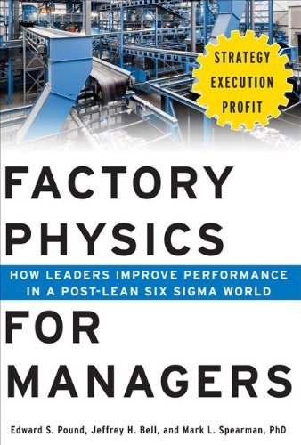 Factory Physics for Managers: How Leaders Improve Performance in a Post-Lean Six Sigma World   2014 edition cover