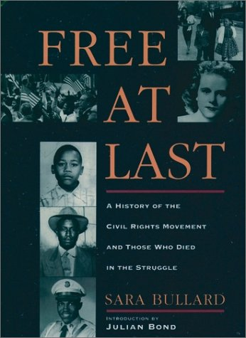 Free at Last A History of the Civil Rights Movement and Those Who Died in the Struggle N/A edition cover