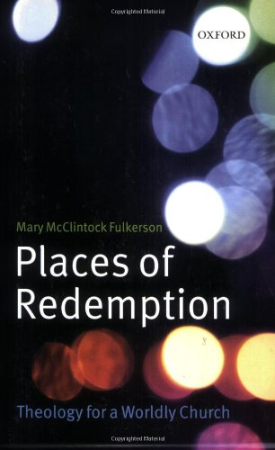 Places of Redemption Theology for a Worldly Church  2010 edition cover