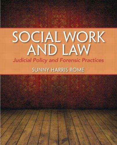 Social Work and Law Judicial Policy and Forensic Practices  2013 edition cover