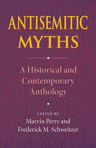 Antisemitic Myths A Historical and Contemporary Anthology  2007 edition cover