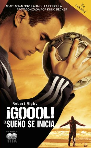 �Gool! El Sue�o Se Inicia... N/A 9780307277503 Front Cover
