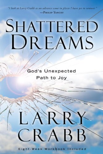 Shattered Dreams God's Unexpected Path to Joy  2010 edition cover