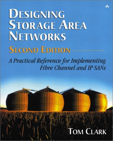 Designing Storage Area Networks A Practical Reference for Implementing Fibre Channel and IP SANs 2nd 2003 (Revised) edition cover