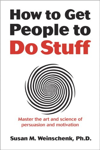 How to Get People to Do Stuff Master the Art and Science of Persuasion and Motivation  2013 edition cover
