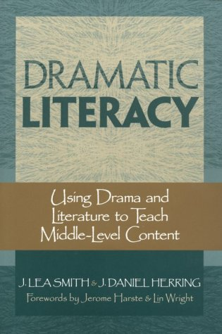 Dramatic Literacy Using Drama and Literature to Teach Middle-Level Content  2001 edition cover