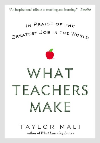 What Teachers Make In Praise of the Greatest Job in the World  2013 edition cover