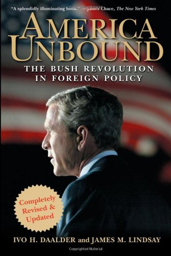 America Unbound The Bush Revolution in Foreign Policy  2005 edition cover