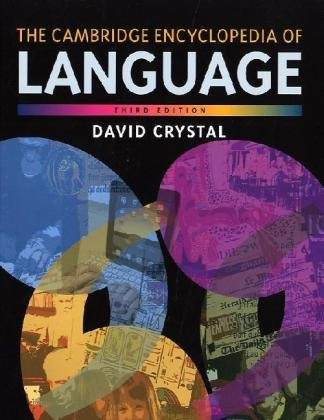 Cambridge Encyclopedia of Language  3rd 2010 (Revised) edition cover