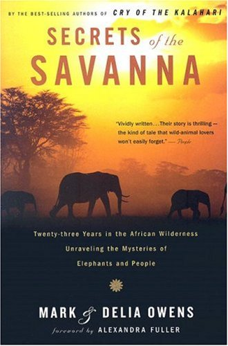Secrets of the Savanna Twenty-Three Years in the African Wilderness Unraveling the Mysteries of Elephants and People  2006 edition cover