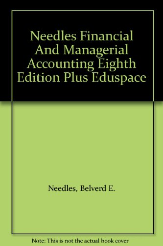 Needles Financial and Managerial Accounting Eighth Edition Plus Eduspace 8th 2008 9780618955503 Front Cover