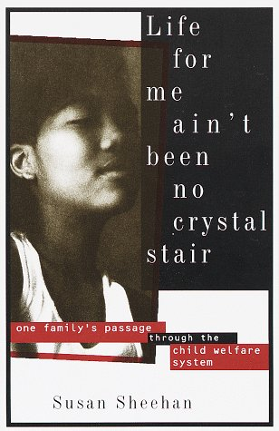 Life for Me Ain't Been No Crystal Stair One Family's Passage Through the Child Welfare System N/A edition cover