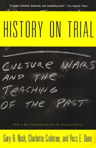History on Trial Culture Wars and the Teachings of the Past N/A edition cover