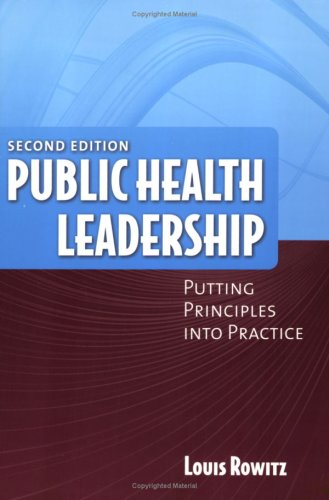 Public Health Leadership Putting Principles into Practice 2nd 2009 (Revised) edition cover
