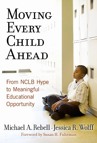 Moving Every Child Ahead From NCLB Hype to Meaningful Educational Opportunity  2008 edition cover