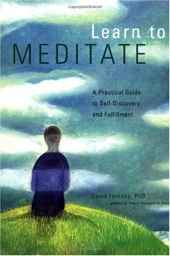Learn to Meditate A Practical Guide to Self-Discovery and Fulfillment  1999 9780811822503 Front Cover