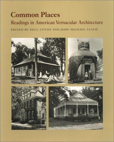 Common Places Readings in American Vernacular Architecture N/A edition cover