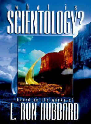 What Is Scientology? : A Guidebook to the World's Fastest Growing Religion  1993 9780884048503 Front Cover