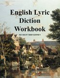 English Lyric Diction Workbook, 3rd Edition, Student Manual Student Manual 3rd 2005 (Student Manual, Study Guide, etc.) edition cover