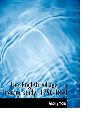 English Village : A literary Study, 1750-1850 N/A 9781113996503 Front Cover