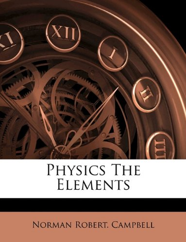 Physics the Elements N/A 9781149511503 Front Cover