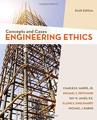 Engineering Ethics: Concepts and Cases  2018 9781337554503 Front Cover