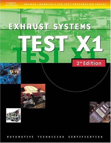 Automotive ASE Test Preparation Manuals, X1 Exhaust Systems 2nd 2004 9781401820503 Front Cover