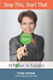 Stop This, Start That 365 Ways to Success N/A 9781493760503 Front Cover