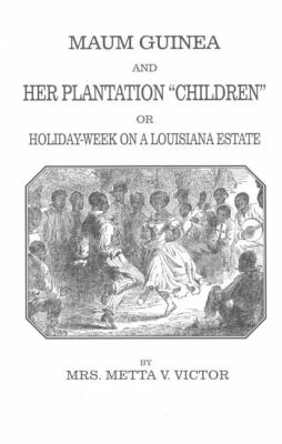 """Maum Guinea and Her Plantation """"Children"""" or Holiday-Week on a Louisana Plantation   1999 9781557095503 Front Cover"""