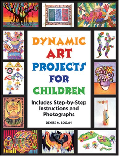Dynamic Art Projects for Children   2005 edition cover