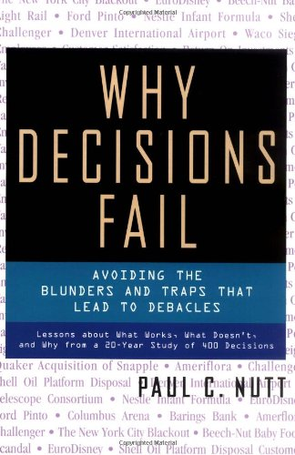 Why Decisions Fail Avoiding the Blunders and Traps That Lead to Debacles  2002 edition cover