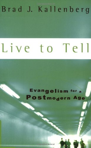 Live to Tell Evangelism in a Postmodern Age  2002 9781587430503 Front Cover