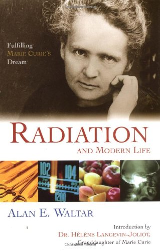 Radiation and Modern Life Fulfilling Marie Curie's Dream  2004 edition cover