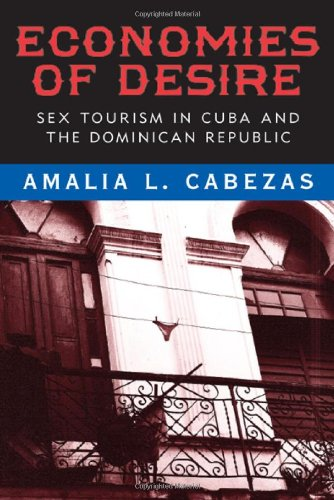 Economies of Desire Sex and Tourism in Cuba and the Dominican Republic  2009 edition cover