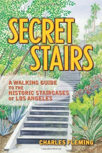 Secret Stairs A Walking Guide to the Historic Staircases of Los Angeles  2010 edition cover