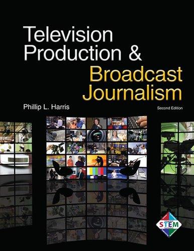 Television Production and Broadcast Journalism  2nd 2012 9781605253503 Front Cover