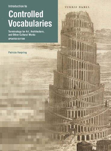 Introduction to Controlled Vocabularies Terminology for Art, Architecture, and Other Cultural Works,  2013 edition cover