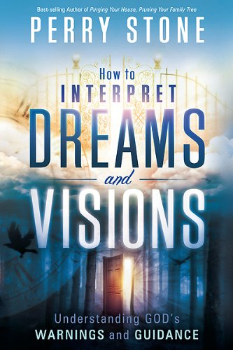 How to Interpret Dreams and Visions Understanding God's Warnings and Guidance  2011 edition cover