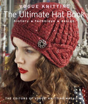 Vogue Knitting - The Ultimate Hat Book History - Technique - Design N/A 9781936096503 Front Cover